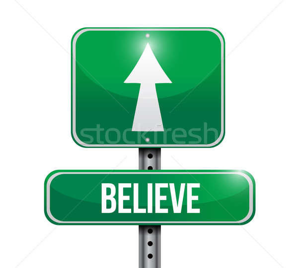 believe road sign illustration design over a white background Stock photo © alexmillos