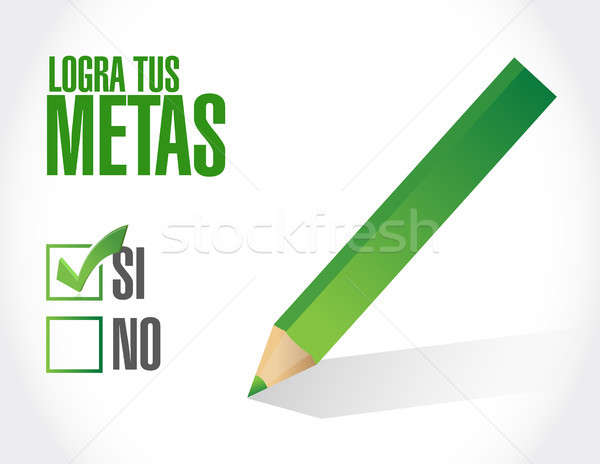 achieve your goals approval sign in Spanish Stock photo © alexmillos