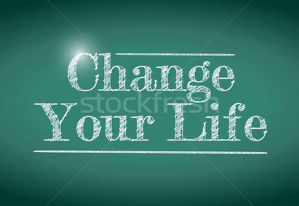 Change your life message written on a chalkboard. Stock photo © alexmillos