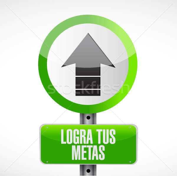 achieve your goals road sign in Spanish. Stock photo © alexmillos