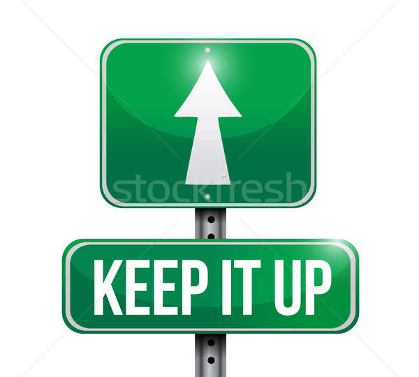 Keep it up road sign concept illustration design Stock photo © alexmillos