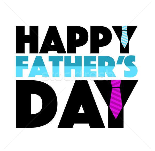 Happy father day stack tie illustration design Stock photo © alexmillos
