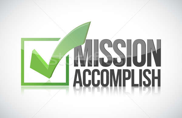Mission accomplish sign illustration design over a white backgro Stock photo © alexmillos