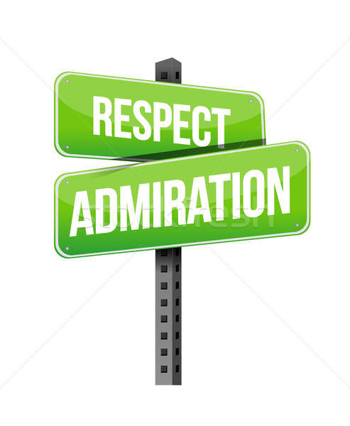 respect admiration road sign illustration design over a white ba Stock photo © alexmillos