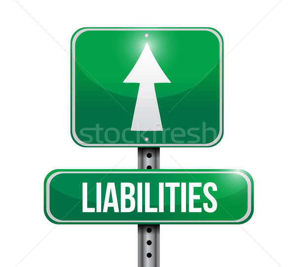 liabilities road sign illustration design over white Stock photo © alexmillos