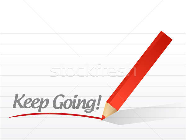 keep going written on a white paper. illustration design notepad Stock photo © alexmillos