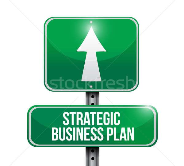 Strategic business plan road sign illustration  Stock photo © alexmillos