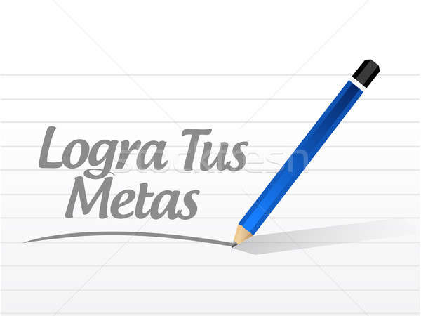 achieve your goals message sign in Spanish. Stock photo © alexmillos