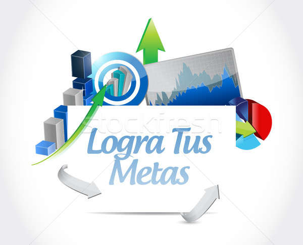 achieve your goals business chart sign in Spanish. Stock photo © alexmillos