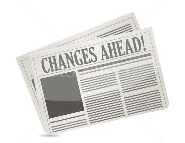 changes ahead newspaper illustration design over a white backgro Stock photo © alexmillos