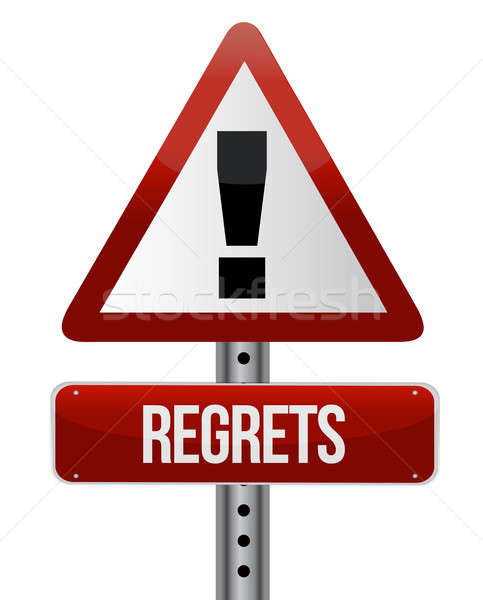 warning sign with a regrets concept illustration design over whi Stock photo © alexmillos