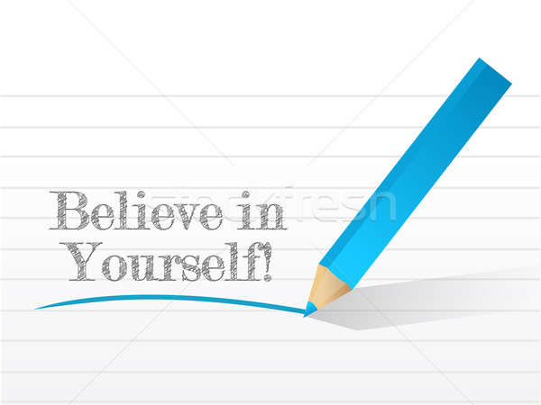 Believe in yourself illustration design Stock photo © alexmillos