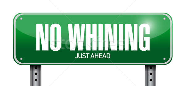 no whining road sign illustration design over a white background Stock photo © alexmillos