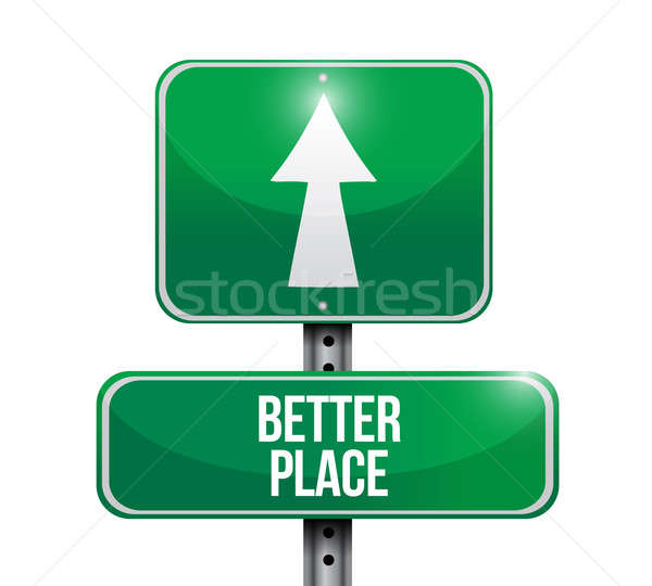 better place road sign illustration design over a white backgrou Stock photo © alexmillos