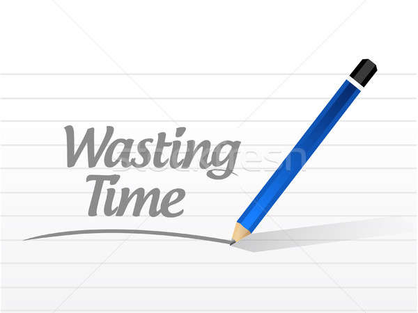 Wasting time message sign concept Stock photo © alexmillos
