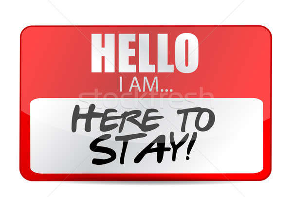 Hello I am here to stay tag illustration Stock photo © alexmillos