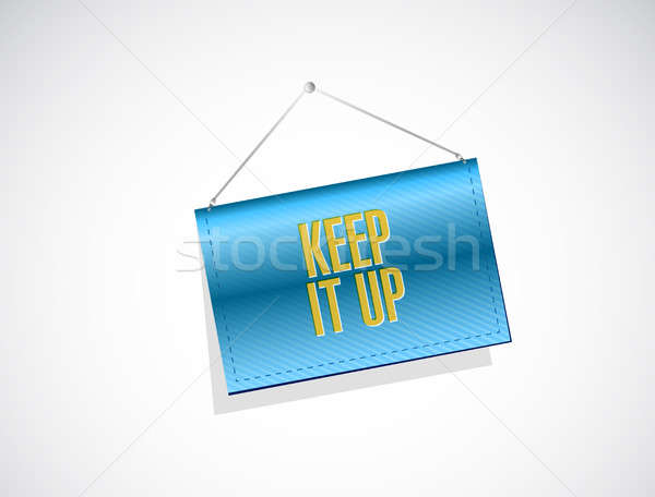 Stock photo: Keep it up banner sign concept illustration design