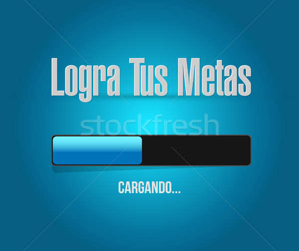 achieve your goals loading bar sign in Spanish. Stock photo © alexmillos