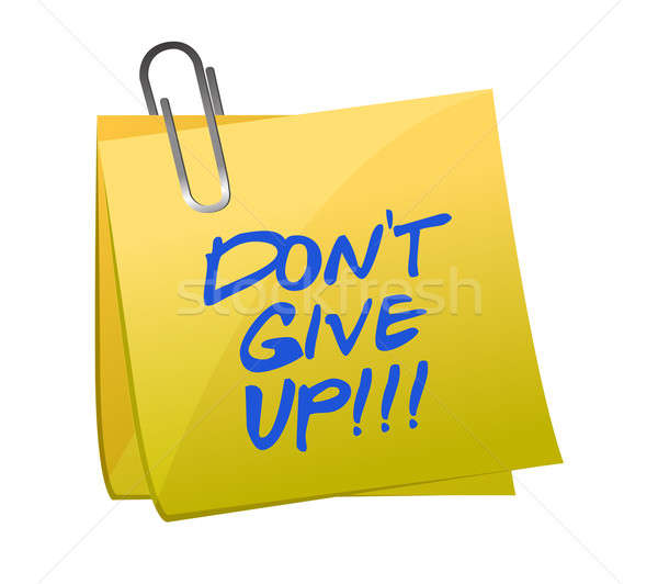 do not give up post it illustration design on white background Stock photo © alexmillos