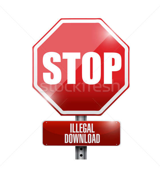 stop illegal downloads road sign illustration design over a whit Stock photo © alexmillos