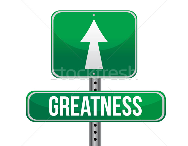 greatness road sign illustration design over a white background Stock photo © alexmillos