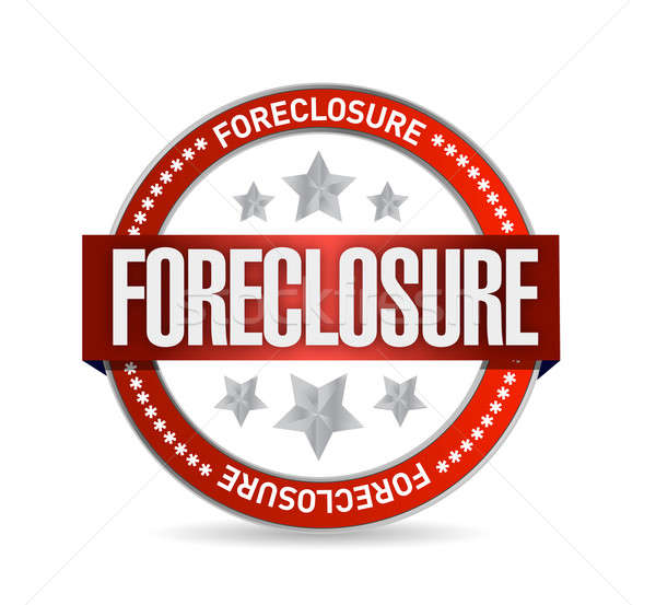 foreclosure seal stamp illustration design over a white backgrou Stock photo © alexmillos