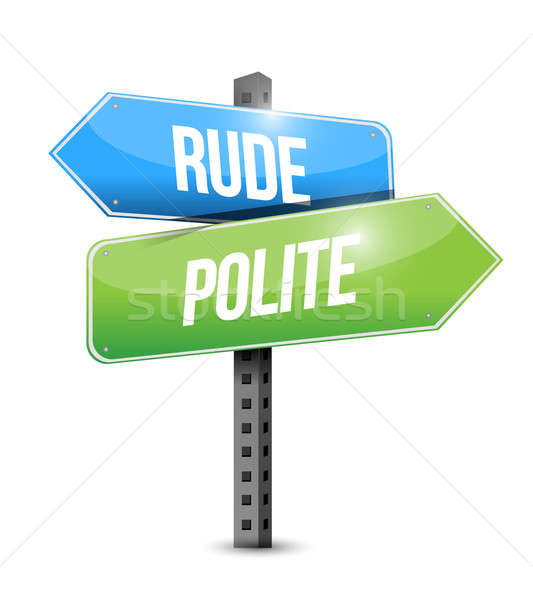 rude versus polite road sign illustration design over white Stock photo © alexmillos