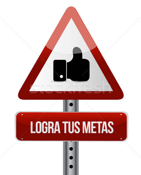 achieve your goals like road sign in Spanish Stock photo © alexmillos