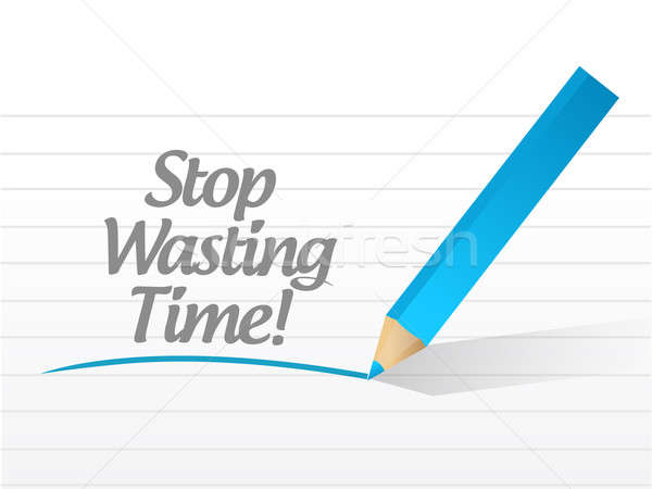 stop wasting time message illustration design over white Stock photo © alexmillos