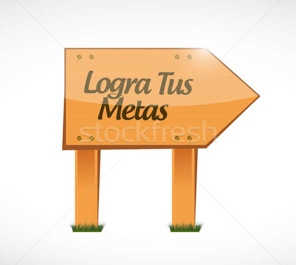achieve your goals wood sign in Spanish Stock photo © alexmillos
