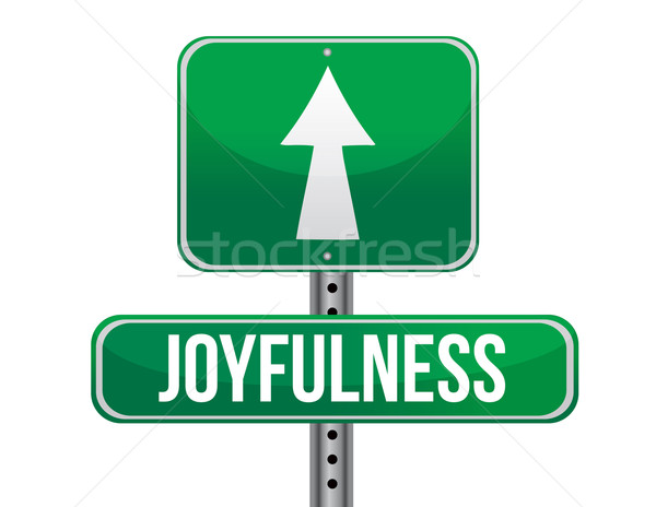 joyfulness road sign illustration design over a white background Stock photo © alexmillos