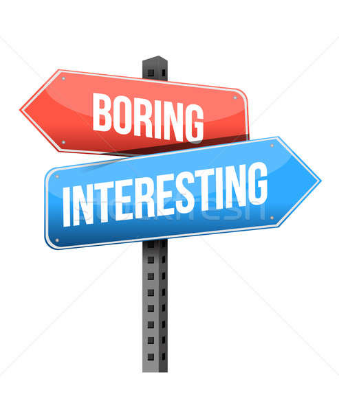 boring versus interesting road sign illustration design over a w Stock photo © alexmillos