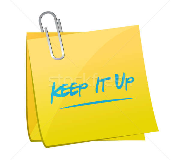 Keep it up memo post sign concept illustration Stock photo © alexmillos