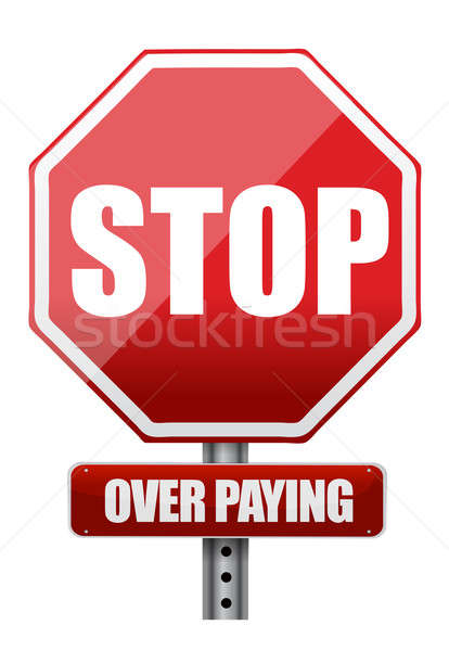 Stock photo: sign with the words Stop Over Paying illustration design over wh