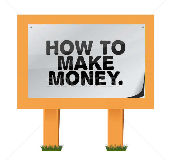 how to make money on a wood sign illustration design Stock photo © alexmillos