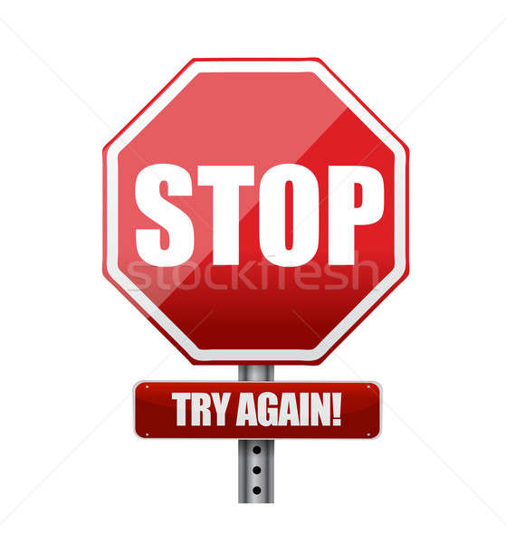 Stop try again road sign illustration design over white Stock photo © alexmillos