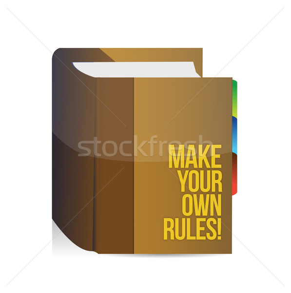 Make Your Own Rules book. illustration design over white Stock photo © alexmillos