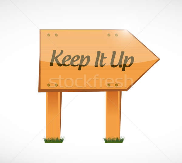 Keep it up wood sign concept illustration design Stock photo © alexmillos
