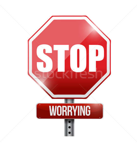 stop worrying road sign illustration design over a white backgro Stock photo © alexmillos