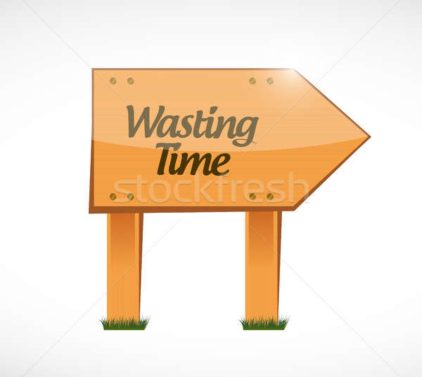 Wasting time wood sign concept illustration Stock photo © alexmillos