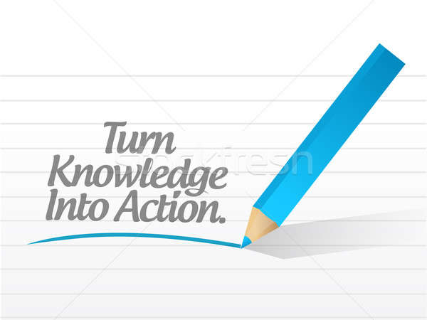 turn knowledge into action message illustration design over whit Stock photo © alexmillos