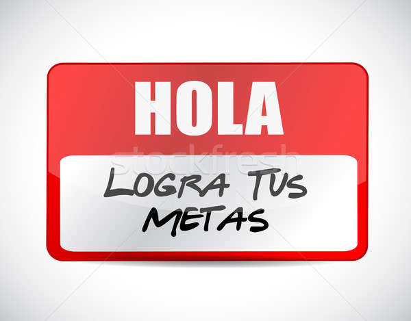 Stock photo: achieve your goals name tag sign in Spanish