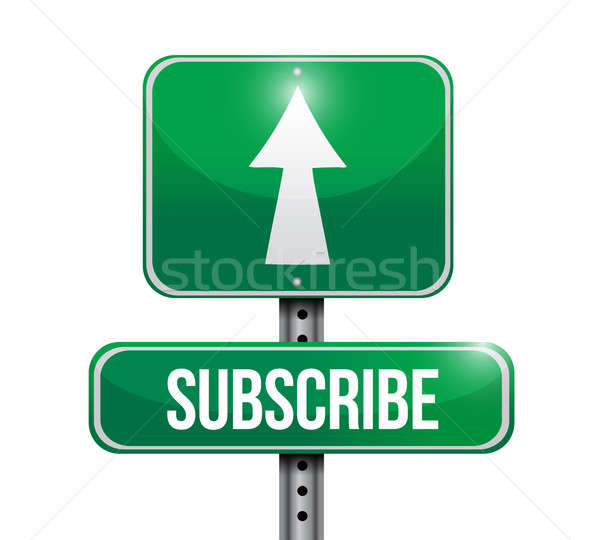 subscribe road sign illustration design over white Stock photo © alexmillos