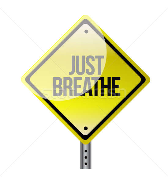 Just Breathe road sign illustration design over white Stock photo © alexmillos