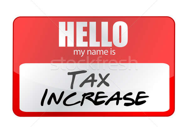 Stock photo: red sticker hello my name is tax increase concept illustration d