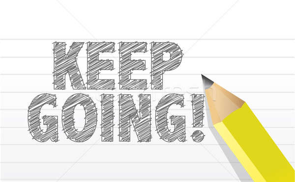 Keep going, in motivation concept illustration design Stock photo © alexmillos