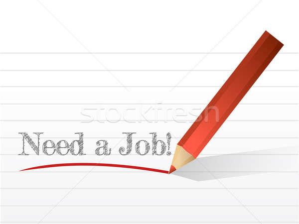 Behoefte baan teken geschreven schrijfpapier illustratie Stockfoto © alexmillos