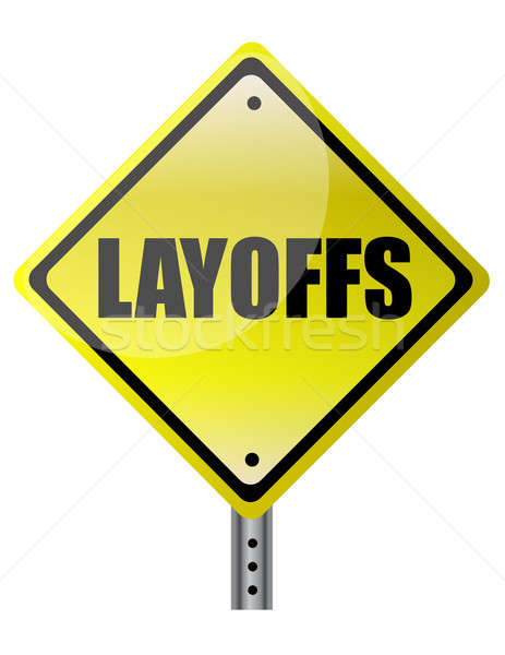 layoffs yellow warning sign on white background Stock photo © alexmillos
