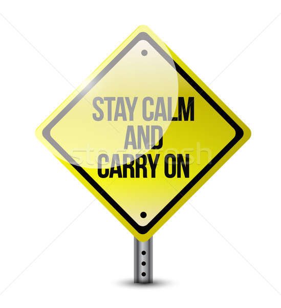 stay calm carry on road sign illustration design over white Stock photo © alexmillos