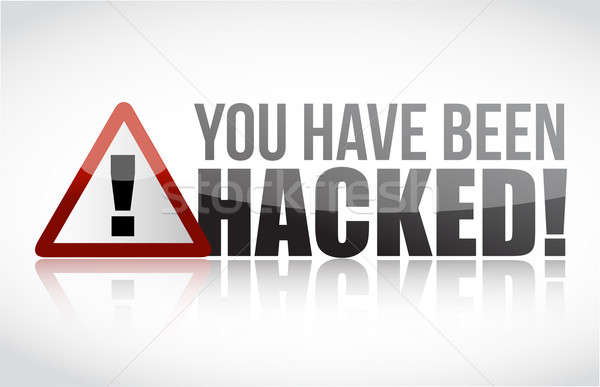 You Have Been Hacked Sign illustration Stock photo © alexmillos